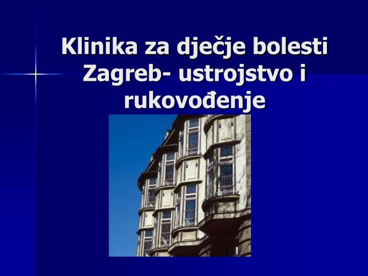 Klinika za dječje bolesti Zagreb- ustrojstvo i rukovođenje