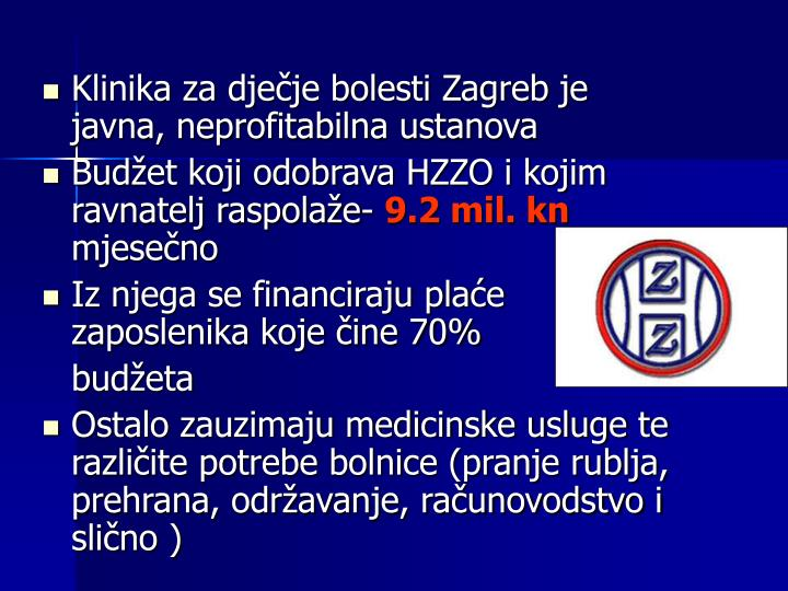 Klinika za dječje bolesti Zagreb je javna, neprofitabilna ustanova