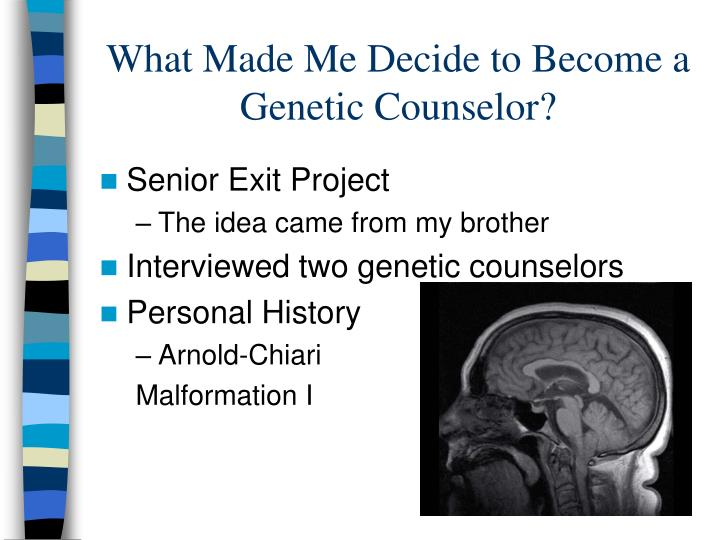 What Made Me Decide to Become a Genetic Counselor?