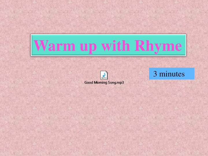 Warm up with Rhyme