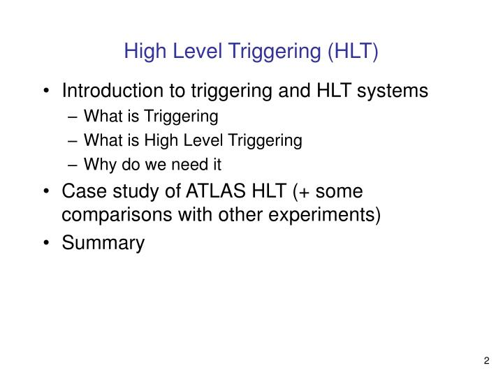 High Level Triggering (HLT)
