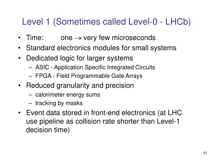 Level 1 (Sometimes called Level-0 - LHCb)