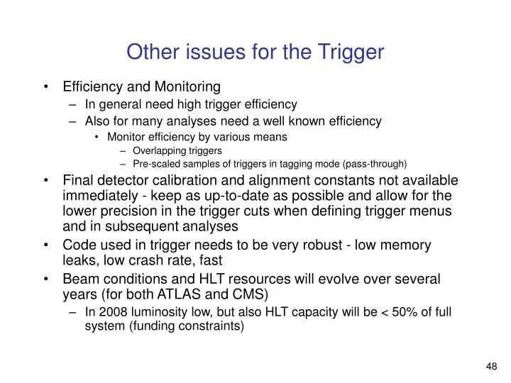 Other issues for the Trigger
