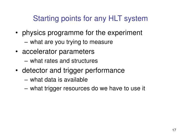 Starting points for any HLT system