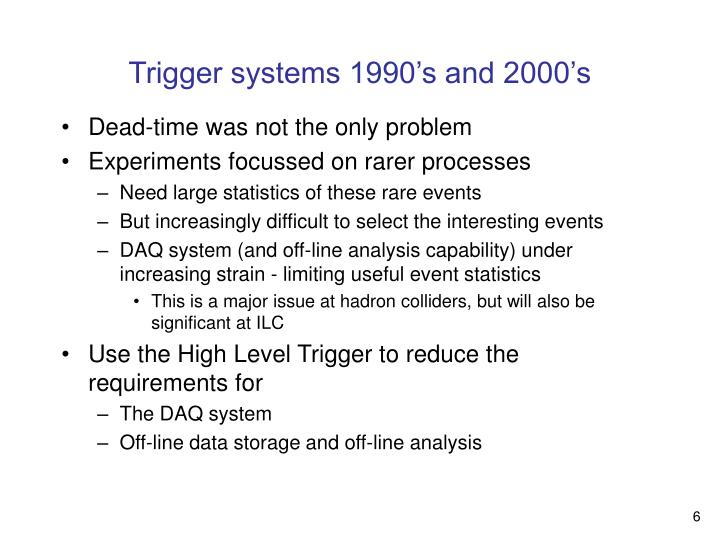 Trigger systems 1990's and 2000's