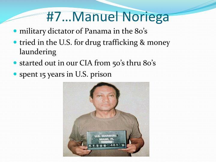 #7…Manuel Noriega