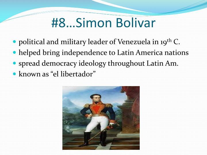 #8…Simon Bolivar