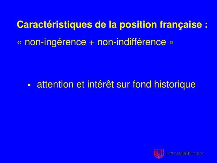 Caractristiques de la position franaise: