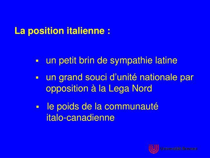 La position italienne :