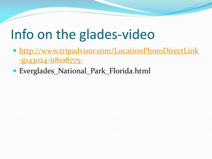 Info on the glades-video