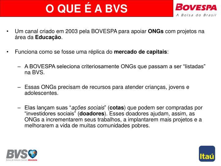 Um canal criado em 2003 pela BOVESPA para apoiar