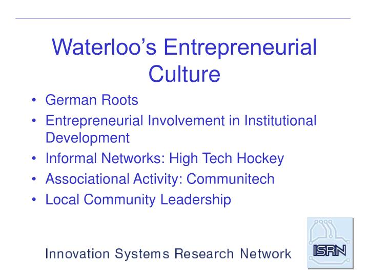 Waterloo's Entrepreneurial Culture