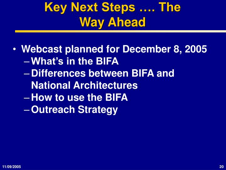 Key Next Steps …. The Way Ahead