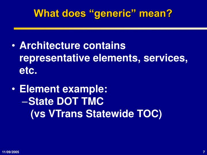 "What does ""generic"" mean?"