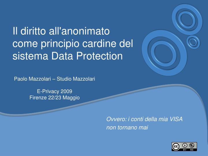 Il diritto all anonimato come principio cardine del sistema data protection