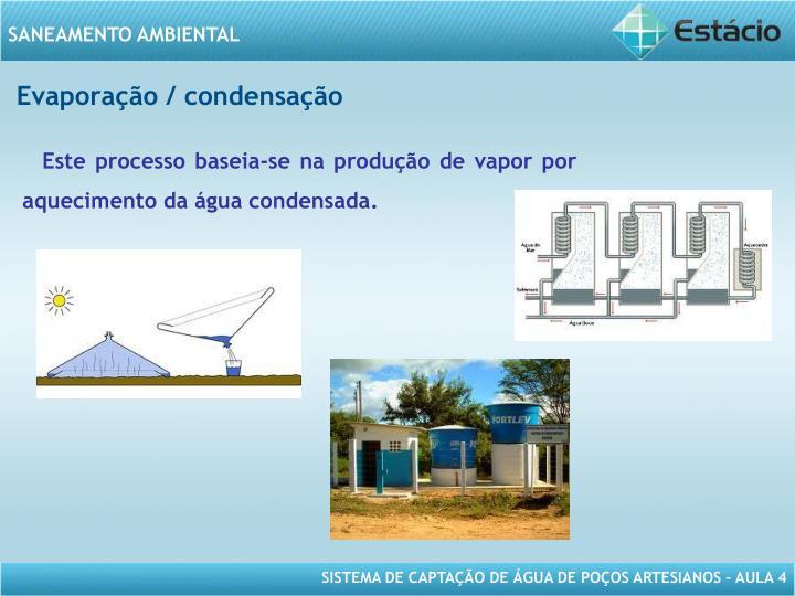 Evaporação / condensação