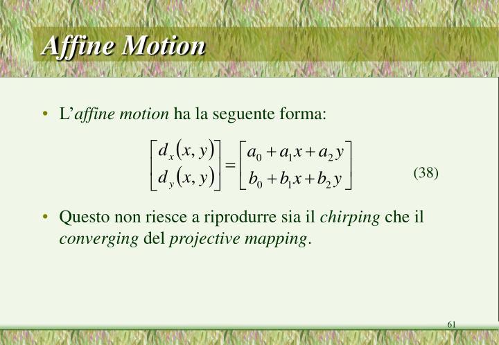 Affine Motion