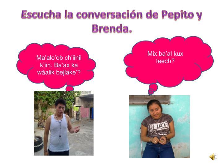Escucha la conversación de Pepito y