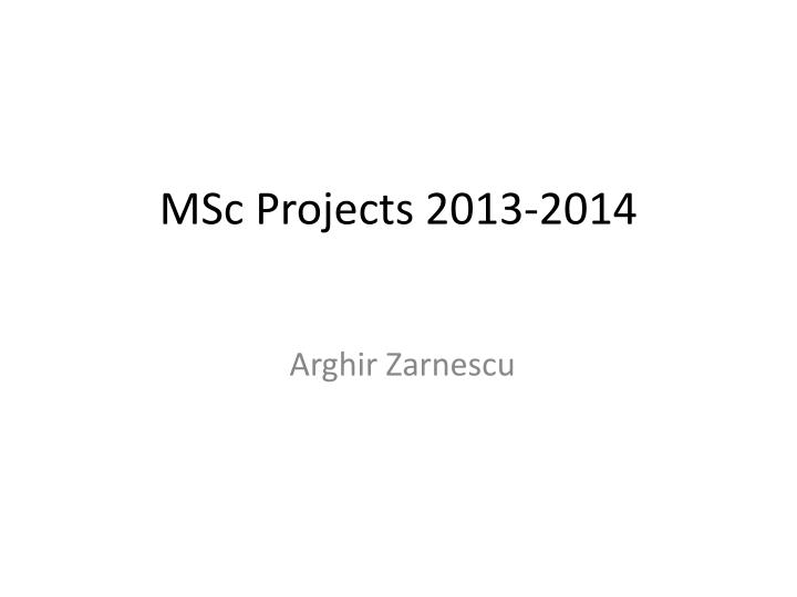 Msc projects 2013 2014