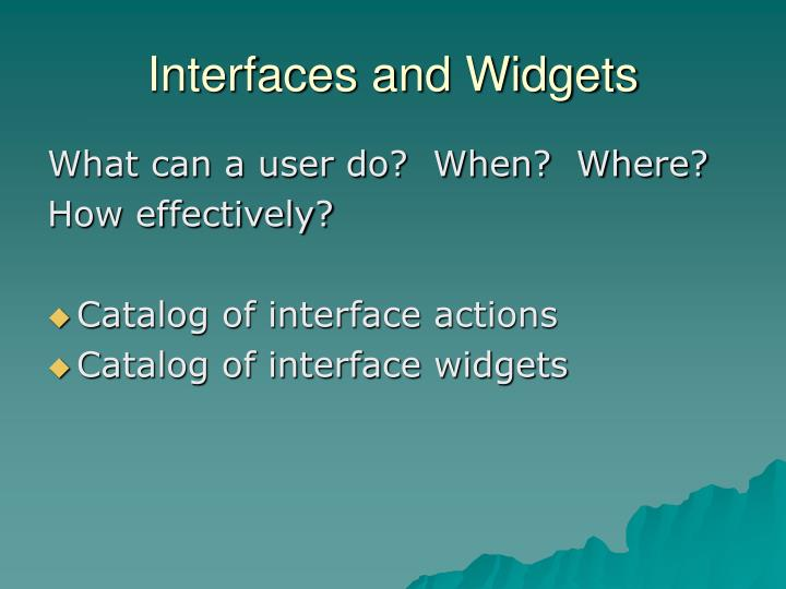 Interfaces and Widgets
