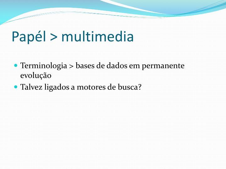 Papél > multimedia