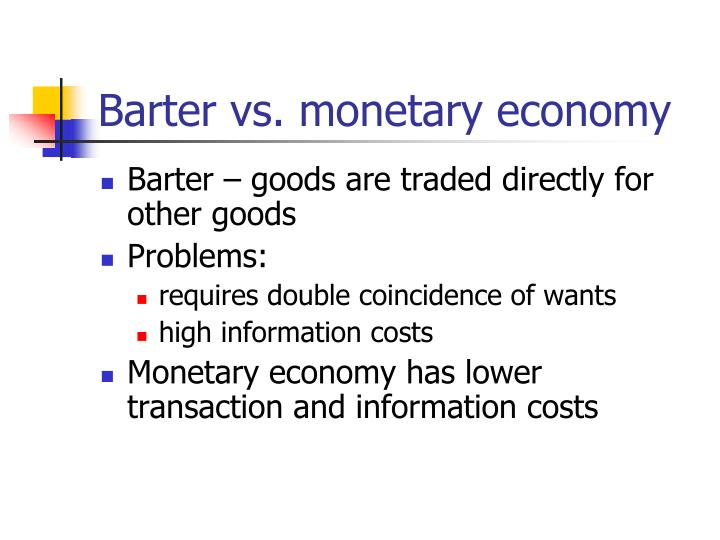Barter vs. monetary economy