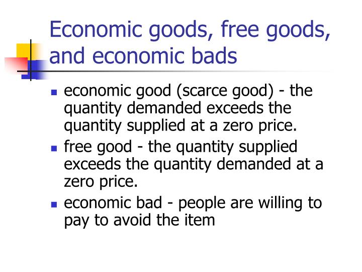 Economic goods, free goods, and economic bads