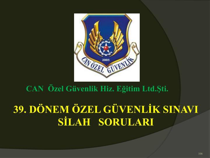 CAN  Özel Güvenlik Hiz. Eğitim Ltd.Şti.