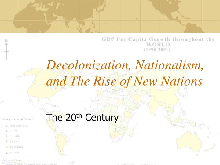 Decolonization nationalism and the rise of new nations