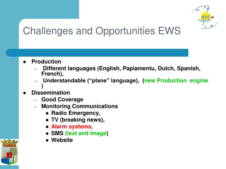 Challenges and Opportunities EWS