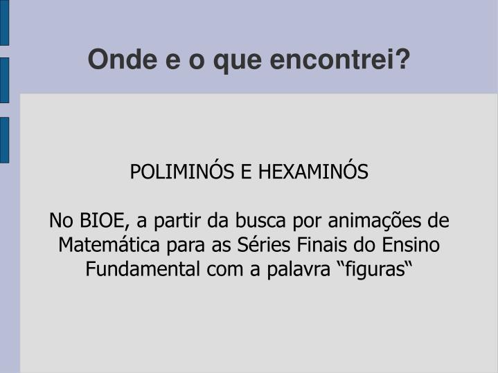 POLIMINÓS E HEXAMINÓS