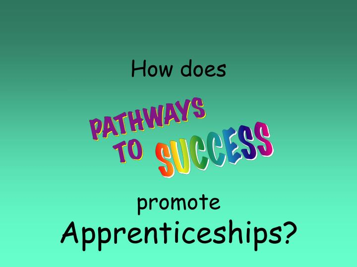 How does promote apprenticeships