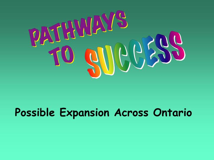 Possible Expansion Across Ontario