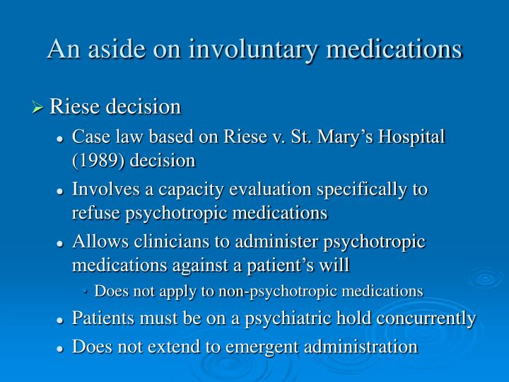 An aside on involuntary medications