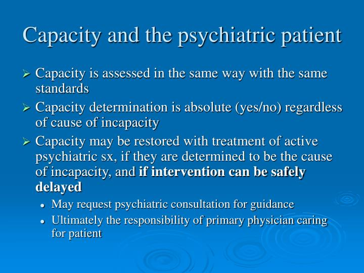 Capacity and the psychiatric patient