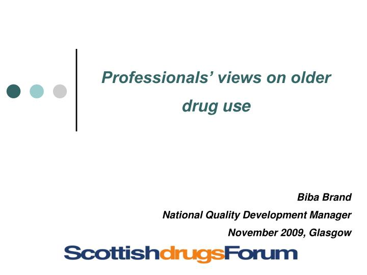 Professionals views on older drug use