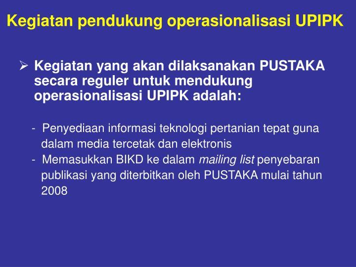 Kegiatan pendukung operasionalisasi UPIPK