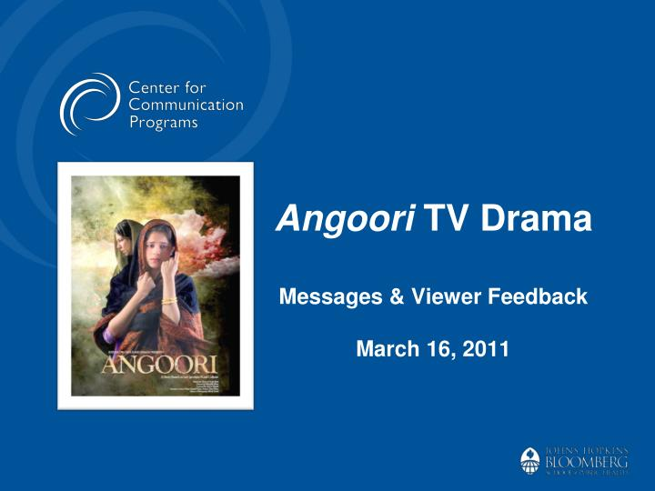 Angoori tv drama messages viewer feedback march 16 2011