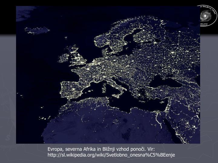 Evropa, severna Afrika in Bližnji vzhod ponoči. Vir: http://sl.wikipedia.org/wiki/Svetlobno_onesna%C5%BEenje