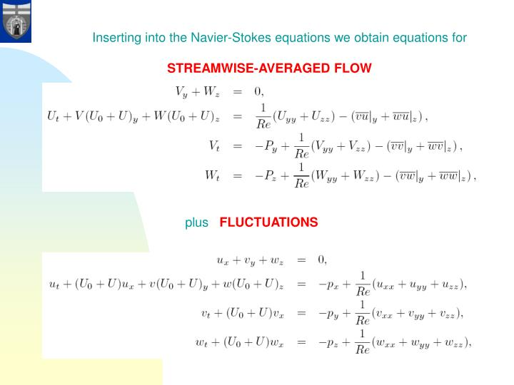 Inserting into the Navier-Stokes equations we obtain equations for