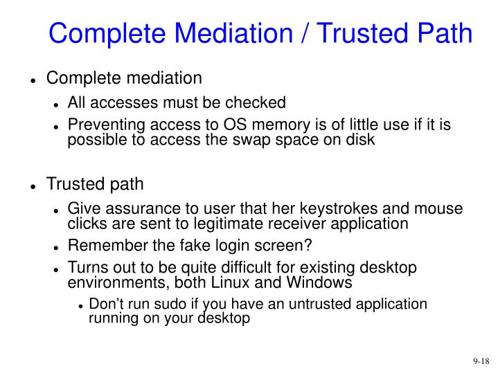 Complete Mediation / Trusted Path