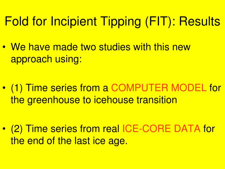 Fold for Incipient Tipping (FIT): Results