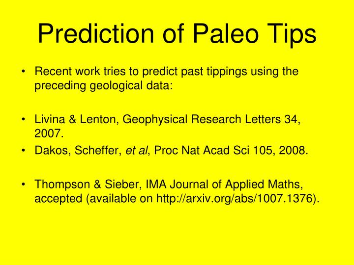 Prediction of Paleo Tips