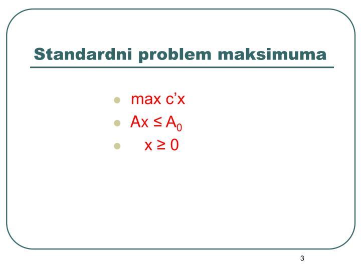 Standardni problem maksimuma