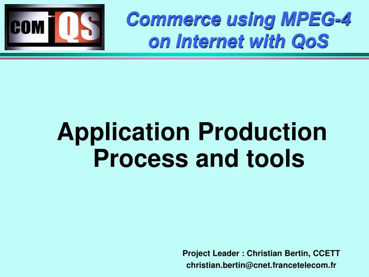 Commerce using mpeg 4 on internet with qos