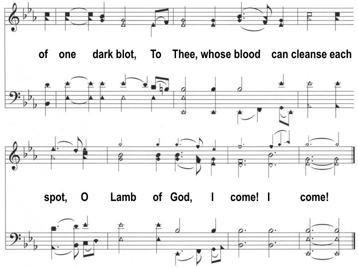 of    one      dark blot,     To    Thee, whose blood    can cleanse