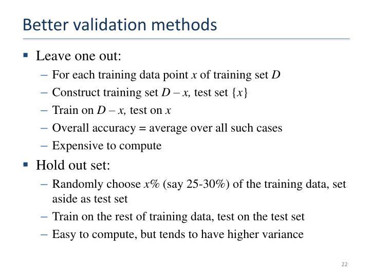 Better validation methods