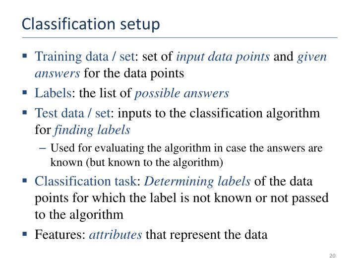 Classification setup