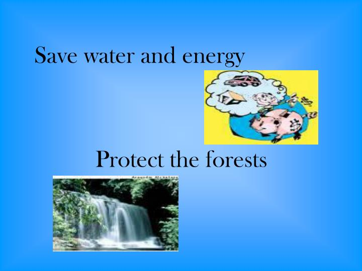 Save water and energy