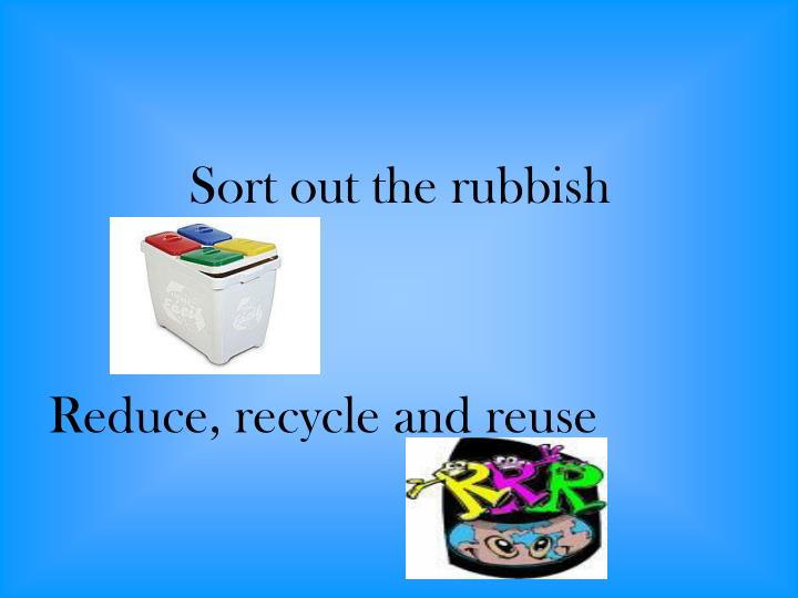 Sort out the rubbish